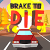Скачать Brake To Die на андроид бесплатно