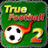 Скачать True Football 2 на андроид бесплатно