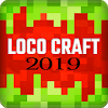 Loco Craft: Crafting and Survival 2019